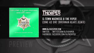 G-Town Madness & The Viper - Come As One (Brennan Heart Remix)