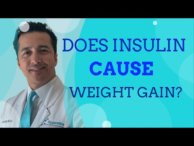 Does INSULIN cause WEIGHT gain? Doctor makes it easy to understand.
