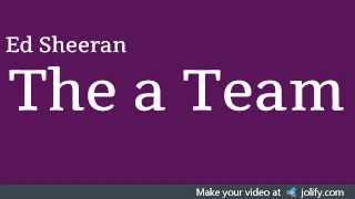The a Team- Ed Sheeran (Lyrics on Screen)
