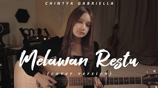 Download MELAWAN RESTU - MAHALINI (COVER BY CHINTYA GABRIELLA )