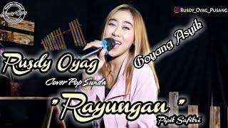 Download Mp3 Pop Sunda Cover Rayungan Ii Rusdy Oyag Feat Pipit Safitri