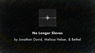 No Longer Slaves - Jonathan David, Melissa Helser, & Bethel lyric video