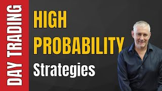 High Probability Day Trading Strategies.