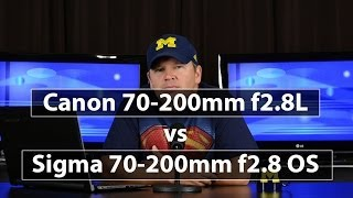 canon 70 200mm f2 8l vs sigma 70 200mm f2 8 os which one should i buy