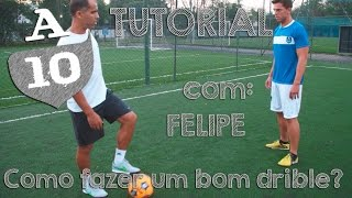A10 F.C   Tutorial: como fazer um bom drible com Felipe