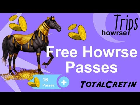 FREE HOWRSE PASSES 2018 - Howrse Trips