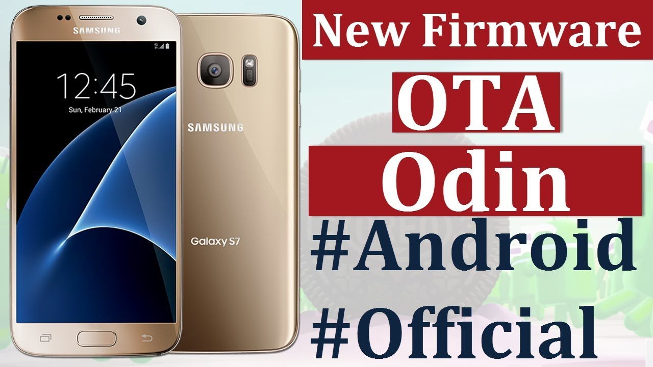 Galaxy S7 Software Update, Latest Android, OTA, ODIN | Download Firmware