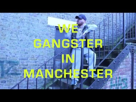 We Gangster In Manchester