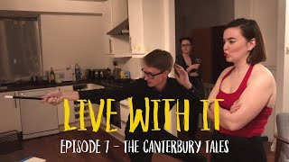 Live With It | Episode 7 - The Canterbury Tales | New comedy web-series