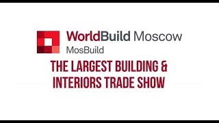 MosBuild / WorldBuild Moscow 2017 English