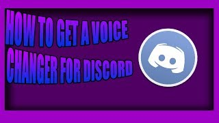 How To Get A Voicechanger For (Discord/Skype)
