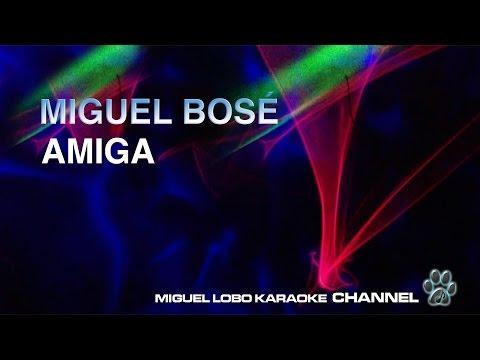 MIGUEL BOSE - AMIGA - Karaoke Channel Miguel Lobo