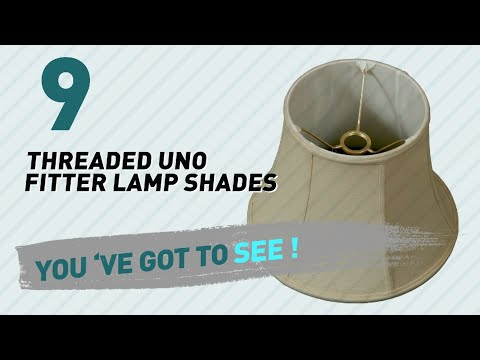 Threaded Uno Fitter Lamp Shades // New & Popular 2017