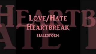 Love/Hate Heartbreak Halestorm lyrics