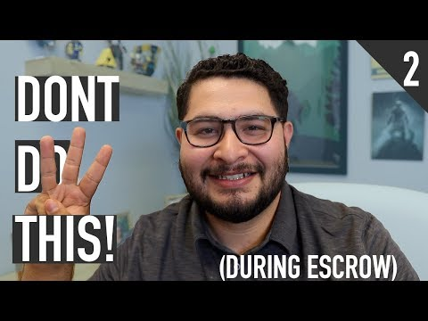 Three Rookie Mistakes to Avoid During Escrow!