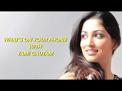 What's on your phone with Yami Gautam
