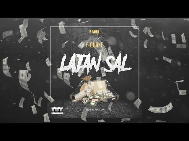 Lajan Sal - F-Quake (Official Audio)