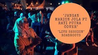 Jangan - Marion Jola ft. Rayi Putra   Cover ROADROOTS