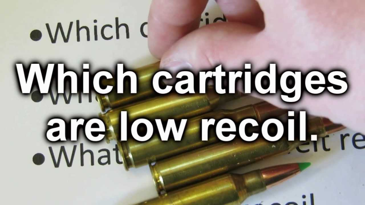 Low Recoil Rifles And Ammo Youtube