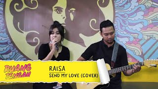 RAISA - Send My Love (To Your New Lover) (ADELLE COVER LIVE) at Ruang Tengah Prambors