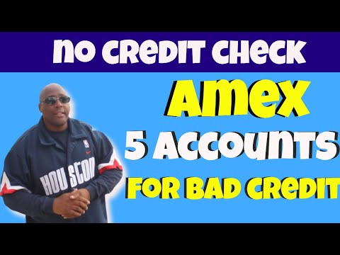 American Express Accounts! Top 5 Amex Accounts For Bad Credit No Credit Check(or No Credit Score).