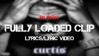 50 Cent - Fully Loaded Clip (Lyrics/Lyric Video)