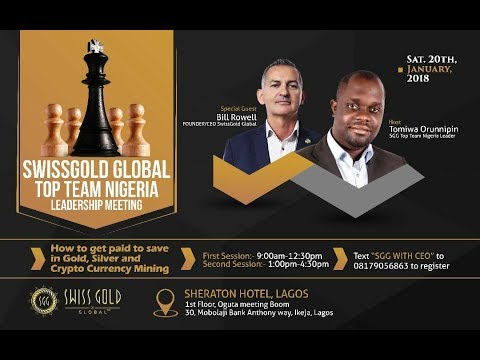 SWISS GOLD GLOBAL TOP TEAM NIGERIA WITH BILL ROWELL LIVE