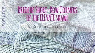Eleveate Shawl: How to knit the Brioche Short-Row Corners