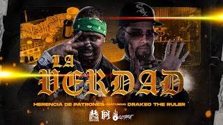 Herencia De Patrones x Drakeo The Ruler - La Verdad [Official Video]