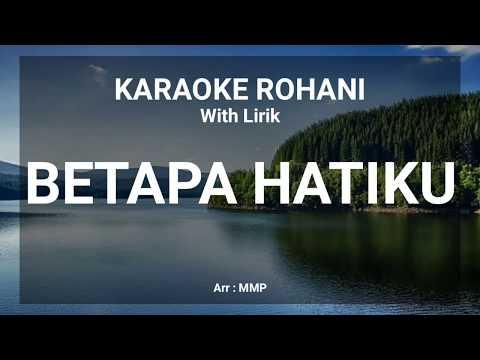 betapa-hatiku---karaoke-rohani-kristen