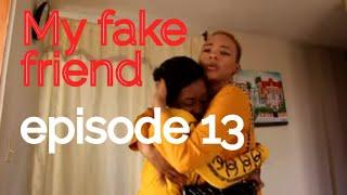 My Fake Friend Mini Serie Part 13 Fednaelle  Love  Anabelle  Kompa   Christy    Farinay