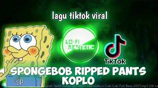 Download Lagu Spongebob ripped pants koplo Akustik viral tiktok