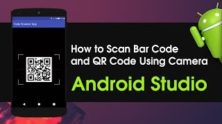 Android Studio Tutorial How to Scan Barcode or QR Code Using Camera