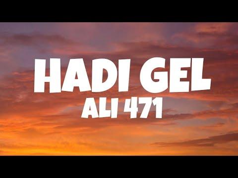 ALI 471 – Hadi Gel (Lyrics)
