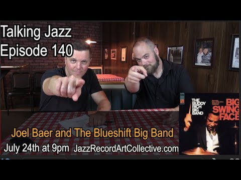 TALKING JAZZ with Joel Baer EPISODE 140| The Jazz Record Art Collective on July 24th