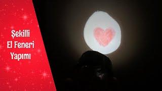 Şekilli El Feneri Yapımı | Okul Öncesi Etkinlik Önerisi
