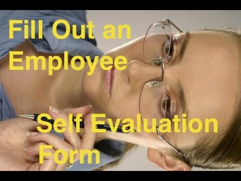 How To Fill Out An Employee Self Evaluation Form