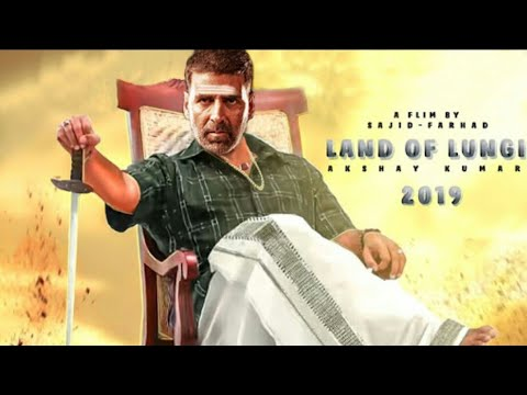Land of Lungi  Movie Trailar | fast look | Akshay kumar 2017