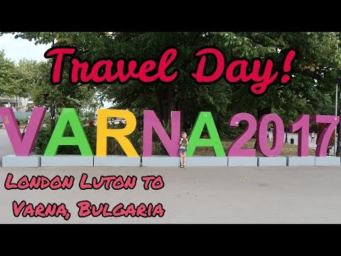 Travel Day Vlog - Varna, Bulgaria - London Luton to Varna - September 2017
