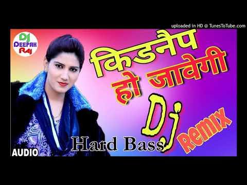 Kidnap Ho Javegi Dj Song    Sapna Dance Dj Song    Hariyanvi Dj Song Hard Bass Electro Mixx 2018