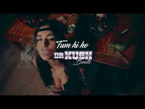 Dr.Kush - Tum Hi Ho [ Trap Mix ] Bollywood \ Indian Trap MiX