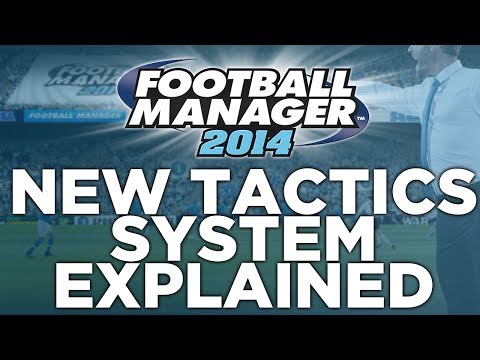 New Tactics System Explained  Football Manager 2014