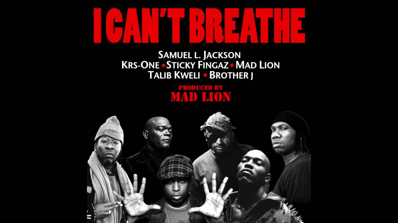 I Can't Breathe Feat. Samuel L. Jackson, Krs One, Sticky Fingaz, Mad Lion, Talib Kweli & Br