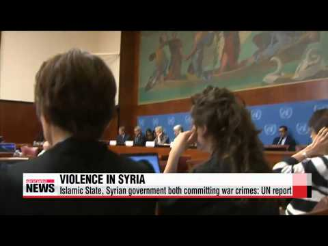 """Islamic State, Syrian gov′t committed war crimes: UN report   UN """"시리아, IS"""