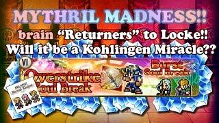 FFRK - Mythril Madness 144 - x11 Draw on.. LOCKE OSB BANNER AGAIN!! (brain)
