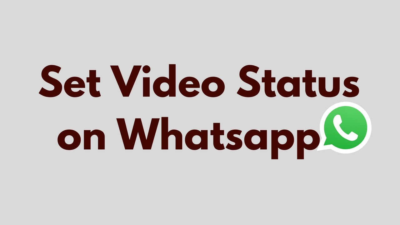 How To Set Video Status On Whatsapp