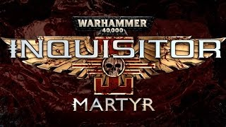Warhammer 40K: Inquisitor - Martyr Mass Destruction Trailer