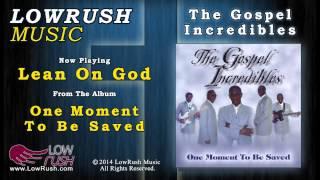 The Gospel Incredibles - Lean On God