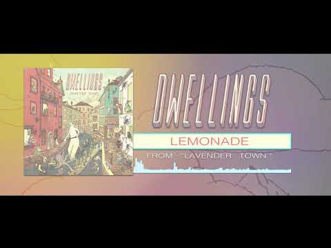 DWELLINGS - Lemonade (Official Stream)