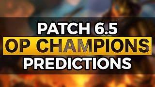 OP CHAMPS, BIGGEST NERFS & BUFFS - Patch 6.5 - League of Legends